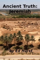 Ancient Truth: Jeremiah
