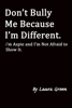 Laura Green - Don't Bully Me Because I'm Different. I'm Aspie and I'm Not Afraid to Show It. artwork