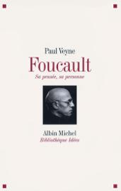 Foucault sa pensée sa personne