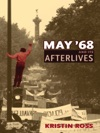 May 68 And Its Afterlives
