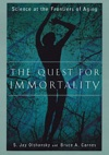The Quest For Immortality Science At The Frontiers Of Aging