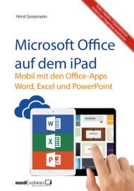 Microsoft Office auf dem iPad - Word, Excel und PowerPoint - Horst Grossmann