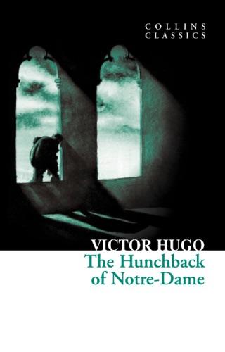 Victor Hugo - The Hunchback of Notre-Dame