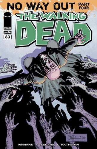 Robert Kirkman, Cliff Rathburn, Charlie Adlard & Rus Wooton - The Walking Dead #83