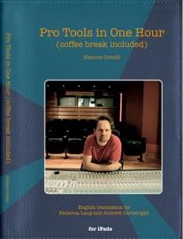 Pro Tools in One Hour (coffee break included) - Simone Corelli