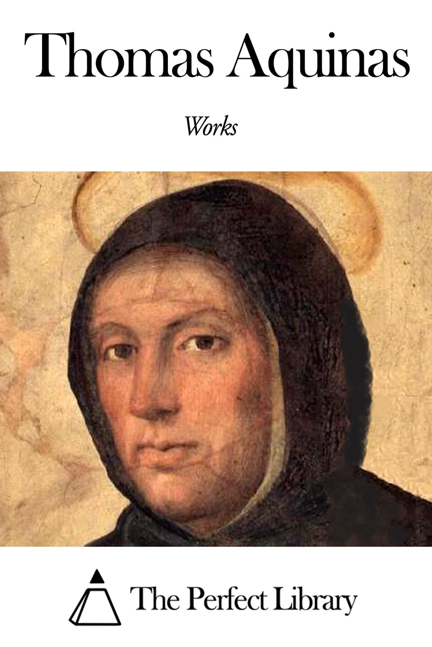 the definition of virtuousness according to the views of thomas aquinas St thomas aquinas and the idea of the , is the social thought of thomas aquinas this follows because according to aquinas evil does not have the.