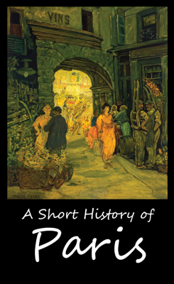 A Short History of Paris - Thomas Okey book