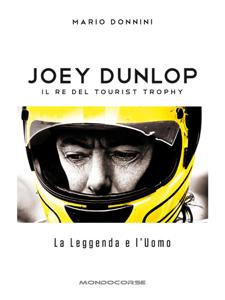 Joey Dunlop - Il re del Tourist Trophy Copertina del libro