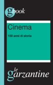 Cinema. 100 anni di storia