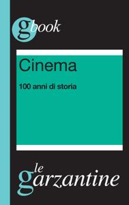 Cinema. 100 anni di storia Libro Cover