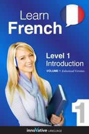 Learn French -  Level 1: Introduction (Enhanced Version) - Innovative Language Learning, LLC