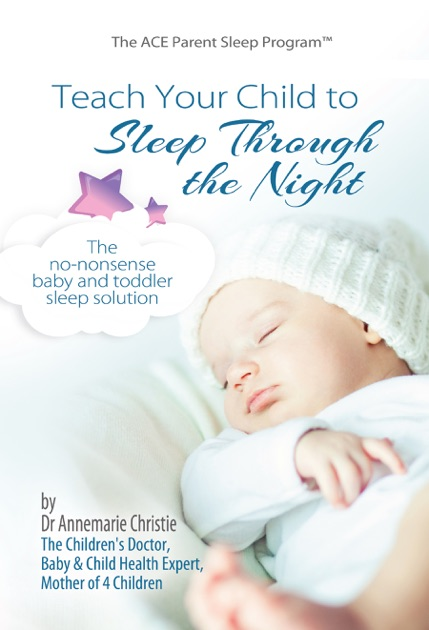 Teach Your Child To Sleep Through The Night By Dr Annemarie