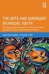 The Arts And Emergent Bilingual Youth