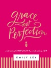 Grace Not Perfection With Bonus Content