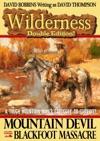 Wilderness Double Edition 5 Mountain Devil  Blackfoot Massacre