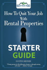 How to Quit Your Job with Rental Properties Starter Guide book