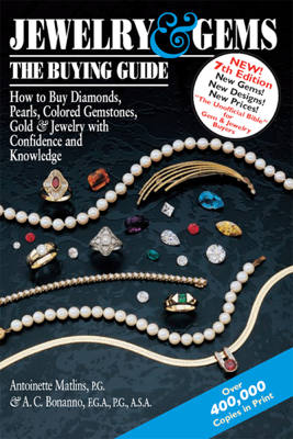 Jewelry & Gems—The Buying Guide  (7th Edition) - Antoinette Matlins, PG, FGA & Antonio C. Bonanno, F.G.A., A.S.A, M.G.A. book