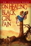 On Healing Black Girl Pain