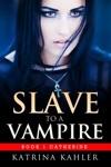 Slave To A Vampire Book 1 Catherine