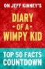 Diary of a Wimpy Kid: Top 50 Facts Countdown