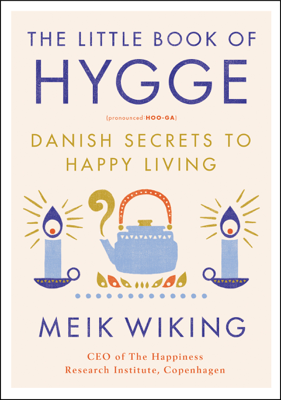 The Little Book of Hygge - Meik Wiking book