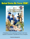 United States Air Force USAF AU-2 Guidelines For Command - A Handbook On The Leadership Of Airmen For Air Force Squadron Commanders Expeditionary Forces Discipline