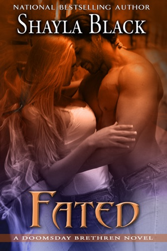 Fated: A Doomsday Brethren novella - Shayla Black - Shayla Black