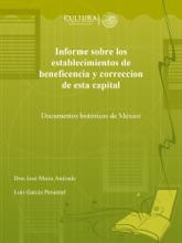 Informe Sobre Los Establecimientos De Beneficencia Y Correccion De Esta Capital