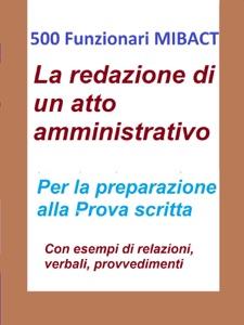 500 Funzionari MIBACT - La redazione di un atto amministrativo da Antonio Abate