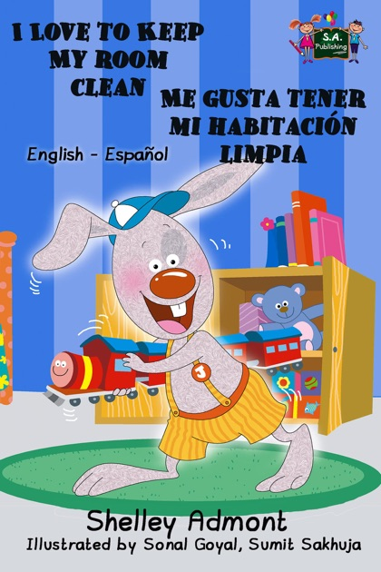 I Love To Keep My Room Clean Me Gusta Tener Mi Habitacion Limpia By Shelley Admont On IBooks