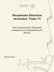 Documentos históricos mexicanos: Tomo VI