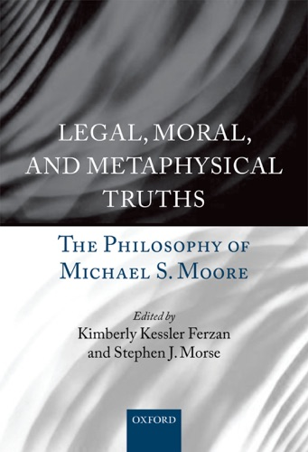 Kimberly Kessler Ferzan & Stephen J. Morse - Legal, Moral, and Metaphysical Truths
