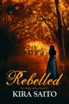 Rebelled An Arelia LaRue Novel 7