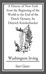 A History Of New-York From The Beginning Of The World To The End Of The Dutch Dyna