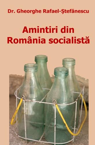 Amintiri din România socialista