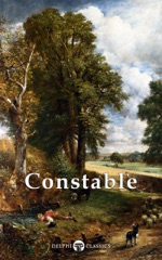 Delphi Collected Works of John Constable (Illustrated)