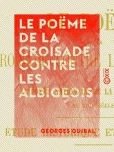 Le Poëme De La Croisade Contre Les Albigeois