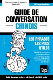 GUIDE DE CONVERSATION FRANçAIS-CHINOIS ET VOCABULAIRE THéMATIQUE DE 3000 MOTS