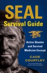 SEAL Survival Guide Active Shooter And Survival Medicine Excerpt