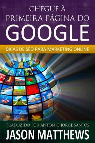 Chegue à primeira página do Google: Dicas de SEO para marketing online