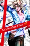 Le Chevalier DEon Volume 3