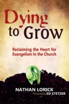 Dying To Grow Reclaiming The Heart For Evangelism In The Church