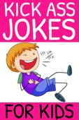 Kick Ass Jokes For Kids