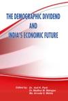 The Demographic Dividend And Indias Economic Future