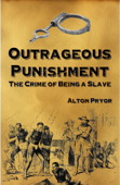 Outrageous Punishment: The Crime of Being a Slave