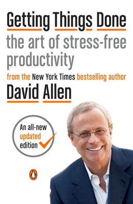 David Allen - Getting Things Done book