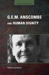 GEM Anscombe And Human Dignity