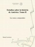 Estudios sobre la história de América