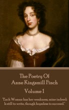 The Poetry Of Anne Kingsmill Finch - Volume 1