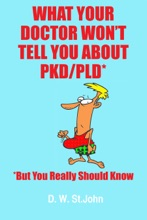 What Your Doctor Won't Tell You About Polycystic Kidney Disease (PKD)—But You Really Should Know